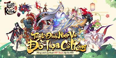 (VI) Siêu phẩm game nhập vai Tuyệt Kiếm Cổ Phong Mobile về Việt Nam