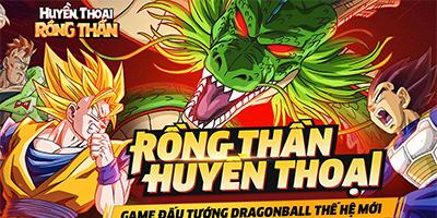 Rồng Thần Huyền Thoại Mobile: Game Dragon Ball đấu tướng màn hình ngang về Việt Nam